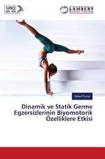 Dinamik ve Statik Germe Egzersizlerinin Biyomotorik Özelliklere Etkisi