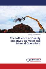 The Influence of Quality Initiatives on Metal and Mineral Operations
