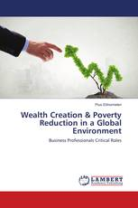 Wealth Creation & Poverty Reduction in a Global Environment