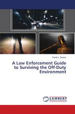 A Law Enforcement Guide to Surviving the Off-Duty Environment