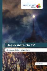 Heavy Adze On TV