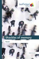 Shackles of memory