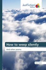 How to weep silently