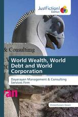 World Wealth, World Debt and World Corporation