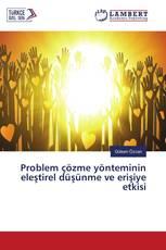 Problem çözme yönteminin eleştirel düşünme ve erişiye etkisi