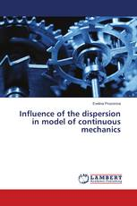 Influence of the dispersion in model of continuous mechanics