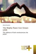 The Mighty Power Ever Known LOVE