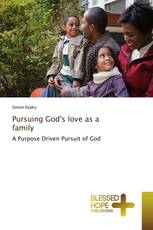 Pursuing God's love as a family