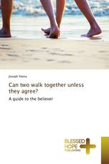 Can two walk together unless they agree?