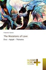 The Mutations of Love
