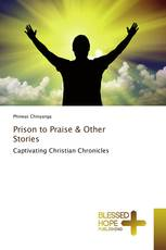 Prison to Praise & Other Stories