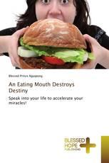 An Eating Mouth Destroys Destiny