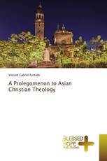 A Prolegomenon to Asian Christian Theology