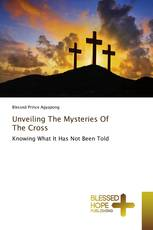 Unveiling The Mysteries Of The Cross