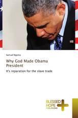 Why God Made Obama President