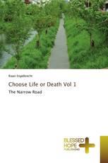 Choose Life or Death Vol 1