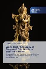 World Best Philosophy of Bhagavad Gita:Gita is in classical Sanskrit