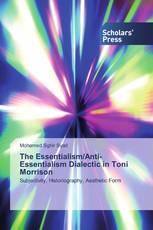 The Essentialism/Anti-Essentialism Dialectic in Toni Morrison