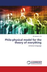Philo-physical model for the theory of everything