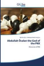 Abdullah Öcalan the God of the PKK