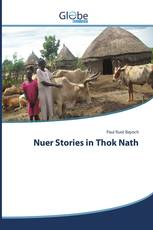Nuer Stories in Thok Nath