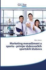 Marketing menadžment u sportu - primjer dubrovačkih sportskih klubova