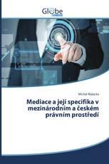 Mediace a její specifika v mezinárodním a českém právním prostředí