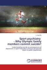 Sport psychiatry - Why Olympic family members commit suicide?