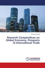 Research Compendium on Global Economy, Prospects & International Trade
