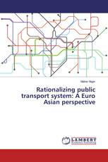 Rationalizing public transport system: A Euro Asian perspective