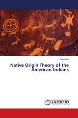 Native Origin Theory of the American Indians