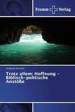 Trotz allem: Hoffnung - Biblisch-politische Anstöße