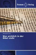 Was wirklich in der Bibel steht