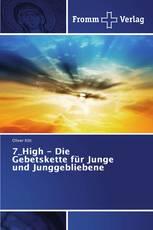 7_High - Die Gebetskette für Junge und Junggebliebene