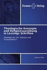 Theologische Konzepte und Religionsausübung in Lessings Schriften