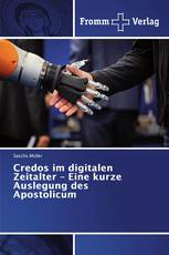Credos im digitalen Zeitalter – Eine kurze Auslegung des Apostolicum