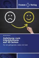 Anleitung zum Glücklichsein auf 49 Seiten