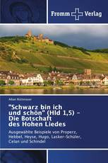 """""""Schwarz bin ich und schön"""" (Hld 1,5) - Die Botschaft des Hohen Liedes"""