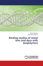 Binding studies of metal ions and dyes with biopolymers
