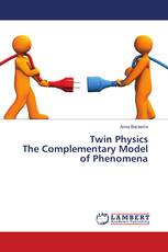 Twin Physics The Complementary Model of Phenomena