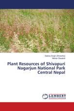 Plant Resources of Shivapuri Nagarjun National Park Central Nepal