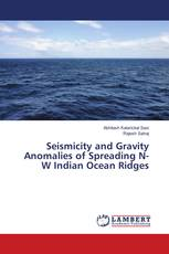 Seismicity and Gravity Anomalies of Spreading N-W Indian Ocean Ridges