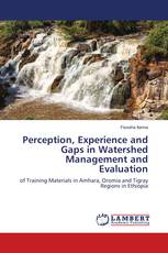 Perception, Experience and Gaps in Watershed Management and Evaluation
