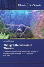 Thought-Kenosis unto Theosis