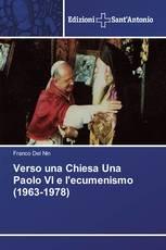 Verso una Chiesa Una Paolo VI e l'ecumenismo (1963-1978)