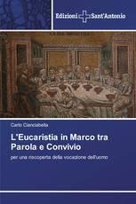 L'Eucaristia in Marco tra Parola e Convivio