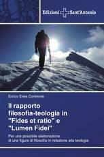 """Il rapporto filosofia-teologia in """"Fides et ratio"""" e """"Lumen Fidei"""""""