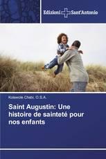 Saint Augustin: Une histoire de sainteté pour nos enfants