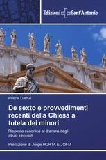 De sexto e provvedimenti recenti della Chiesa a tutela dei minori