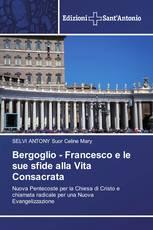 Bergoglio - Francesco e le sue sfide alla Vita Consacrata